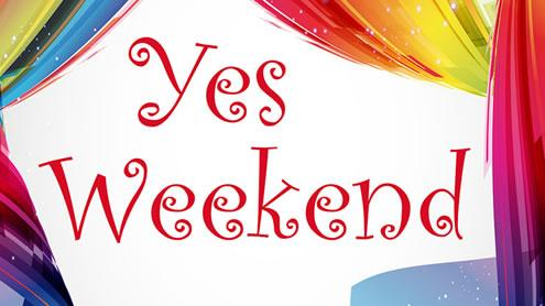 YES WEEK END